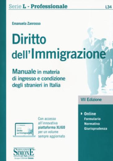 Diritto dell'immigrazione. Manuale in materia di ingresso e condizione degli stranieri in Italia. Con espansione online - Emanuela Zanrosso | Ericsfund.org