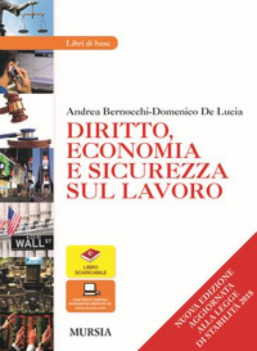 Diritto, economia e sicurezza sul lavoro. Per le Scuole superiori. Con e-book. Con espansione online - Andrea Bernocchi |