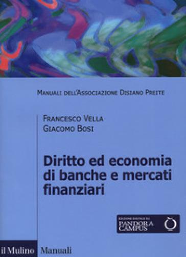 Diritto ed economia di banche e mercati finanziari - Francesco Vella | Thecosgala.com