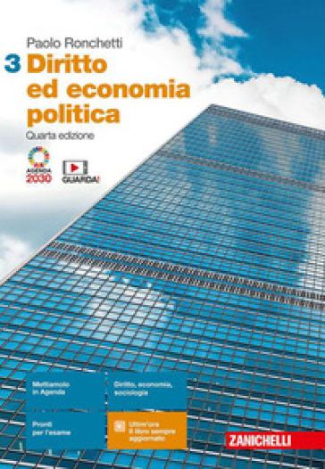 Diritto ed economia politica. Per le Scuole superiori. Con Contenuto digitale (fornito elettronicamente). 3. - Paolo Ronchetti |