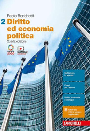Diritto ed economia politica. Per le Scuole superiori. Con Contenuto digitale (fornito elettronicamente). 2. - Paolo Ronchetti |