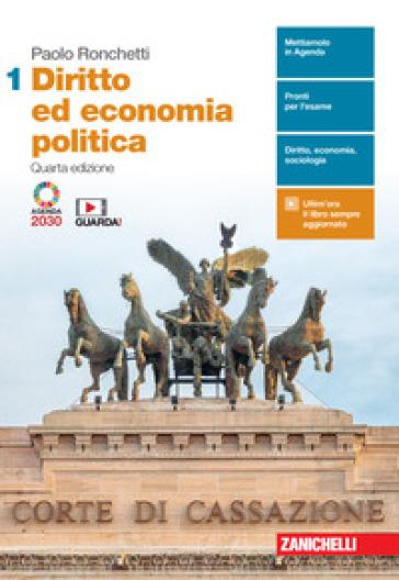 Diritto ed economia politica. Per le Scuole superiori. Con e-book. Con espansione online. 1. - Paolo Ronchetti  