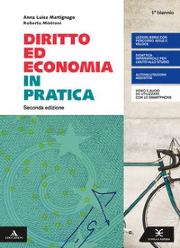 Diritto ed economia in pratica. Per il primo biennio degli Ist. professionali. Con e-book. Con espansione online - Anna Martignago | Thecosgala.com