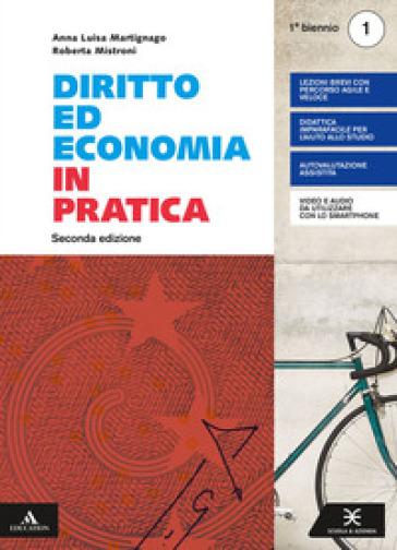 Diritto ed economia in pratica. Per gli Ist. professionali. Con e-book. Con espansione online. 1. - Anna Martignago |