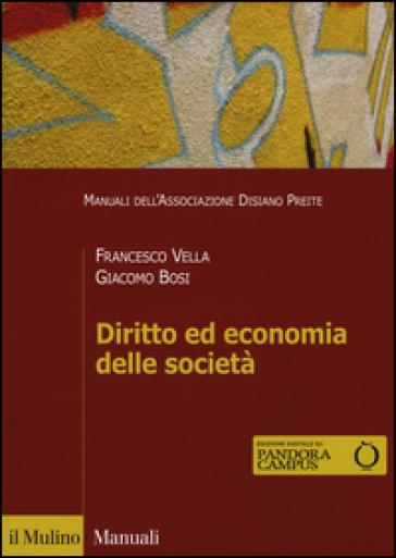 Diritto ed economia delle società. Con e-book - Francesco Vella  