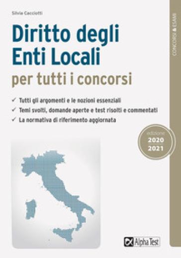 Diritto degli enti locali per tutti i concorsi - Silvia Cacciotti  