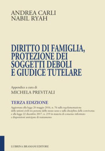Diritto di famiglia, protezione dei soggetti deboli e giudice tutelare - Andrea Carli |