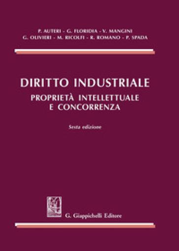 Diritto industriale. Proprietà intellettuale e concorrenza