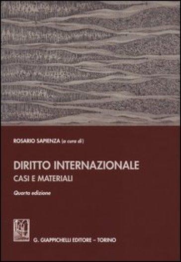 Diritto internazionale. Casi e materiali - R. Sapienza  