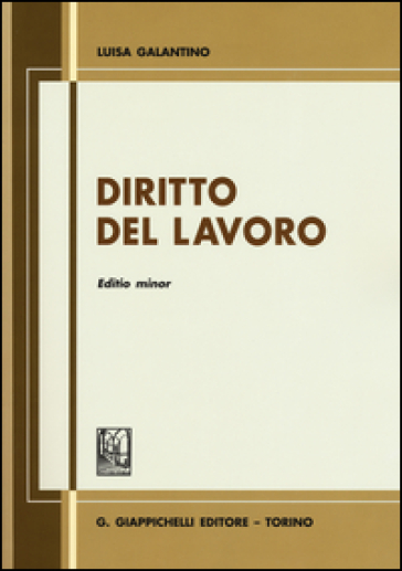 Diritto del lavoro. Ediz. minor - Luisa Galantino | Thecosgala.com