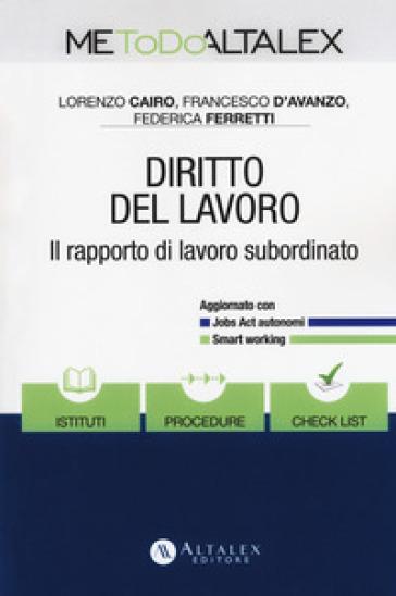 Diritto del lavoro. Il rapporto di lavoro subordinato. Con Contenuto digitale per download e accesso on line - Lorenzo Cairo | Rochesterscifianimecon.com
