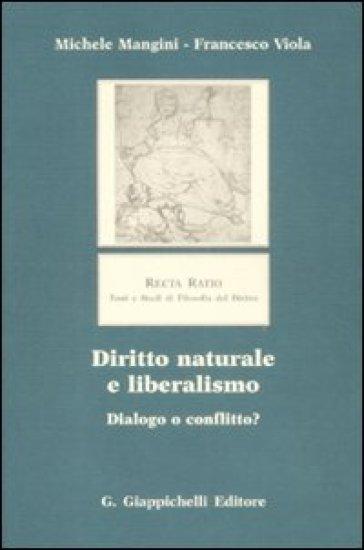 Diritto naturale e liberalismo. Dialogo o conflitto? - Francesco Viola |