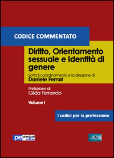 Diritto, orientamento sessuale e identità di genere. Codice commentato. 1. - A. Perelli pdf epub
