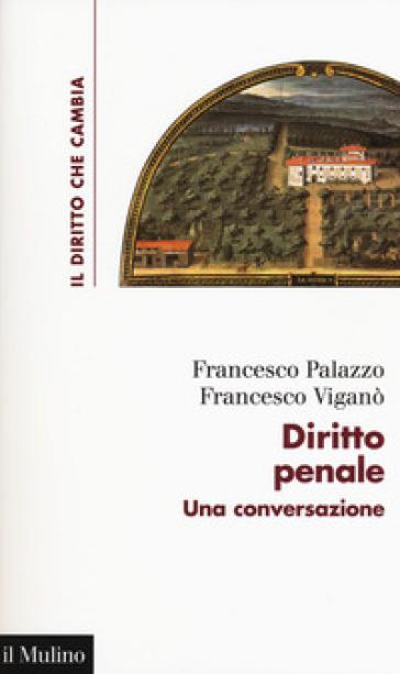 Diritto penale. Una conversazione - Francesco Palazzo   Jonathanterrington.com