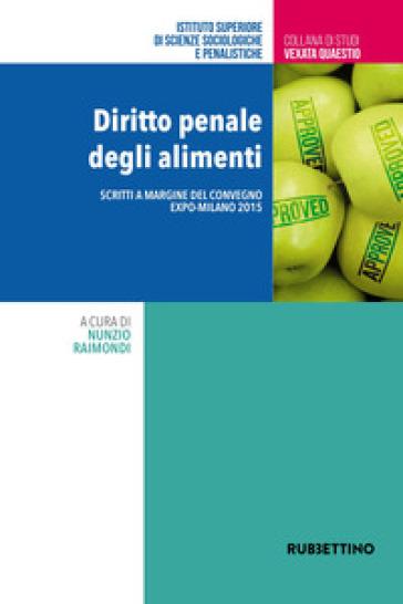 Diritto penale degli alimenti - N. Raimondi |