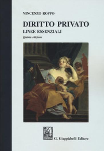 Diritto privato. Linee essenziali - Vincenzo Roppo pdf epub