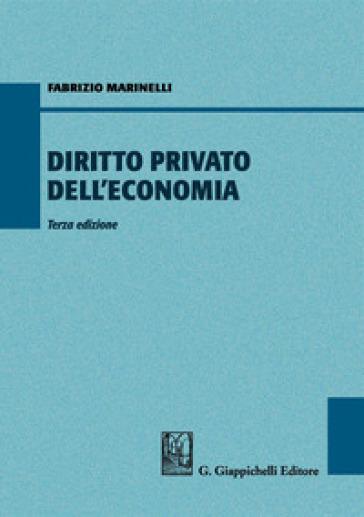 Diritto privato dell'economia - Fabrizio Marinelli | Rochesterscifianimecon.com