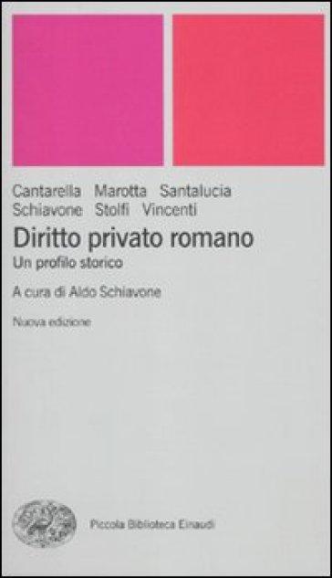 Diritto privato romano. Un profilo storico - Aldo Schiavone | Rochesterscifianimecon.com