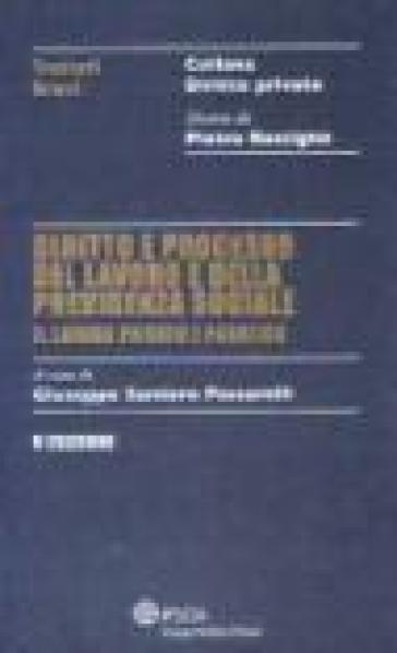 Diritto e processo del lavoro e della previdenza sociale. Il lavoro privato e pubblico - Giuseppe Santoro Passarelli |