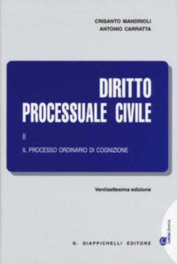 Diritto processuale civile. 2: Il processo ordinario di cognizione - Antonio Carratta |