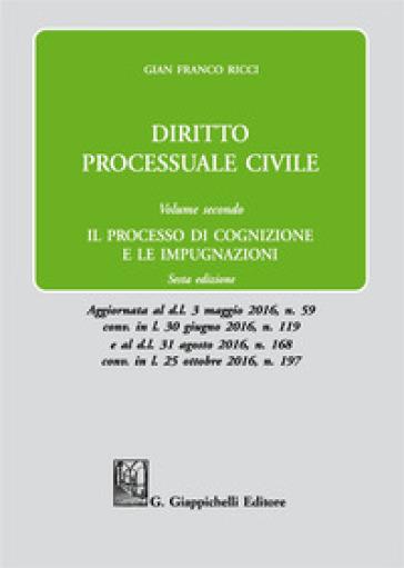 Diritto processuale civile. 2: Il processo di cognizione e le impugnazioni - Gian Franco Ricci   Thecosgala.com