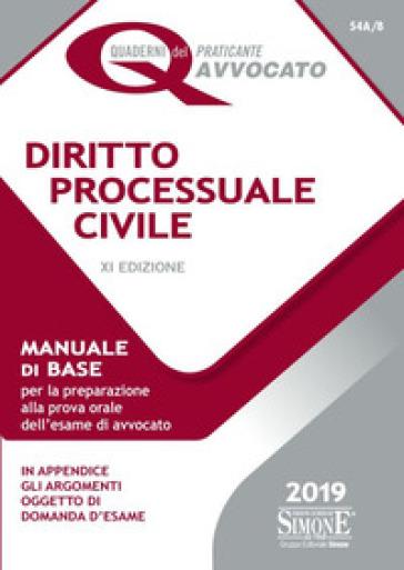 Diritto processuale civile. Manuale di base per la preparazione alla prova orale dell'esame di avvocato