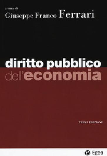 Diritto pubblico dell'economia - G. F. Ferrari | Jonathanterrington.com