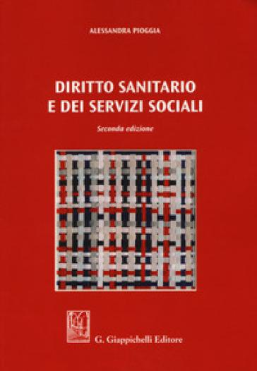 Diritto sanitario e dei servizi sociali - Alessandra Pioggia |