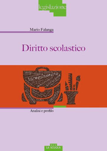 Diritto scolastico. Analisi e profilo - Mario Falanga | Jonathanterrington.com