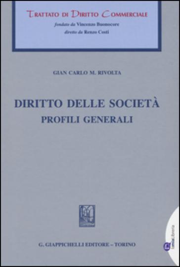 Diritto di società. Profili generali - G. Carlo Rivolta  