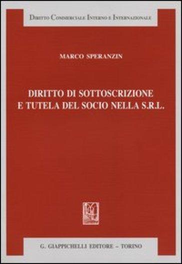 Diritto di sottoscrizione e tutela del socio nella s.r.l. - Marco Speranzin | Rochesterscifianimecon.com