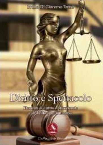 Diritto e spettacolo. Elementi di diritto costituzionale e di diritto amministrativo - Bruno Di Giacomo Russo | Rochesterscifianimecon.com