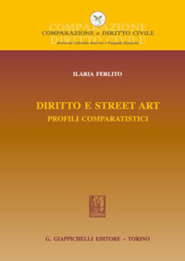 Diritto e street art. Profili comparatistici - Ilaria Ferlito   Rochesterscifianimecon.com