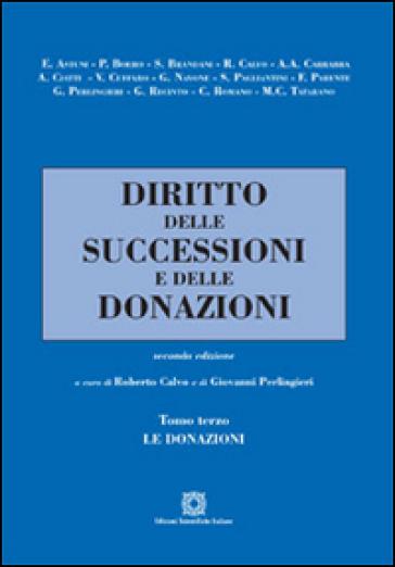 Diritto delle successioni e delle donazioni. 3: Le donazioni - Roberto Calvo  