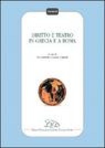 Diritto e teatro in Grecia e a Roma - E. Cantarella | Rochesterscifianimecon.com