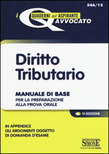 Diritto tributario. Manuale di base per la preparazione alla prova orale
