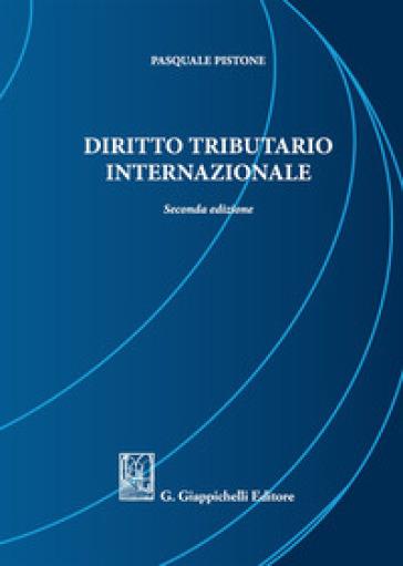 Diritto tributario internazionale - Pasquale Pistone | Thecosgala.com