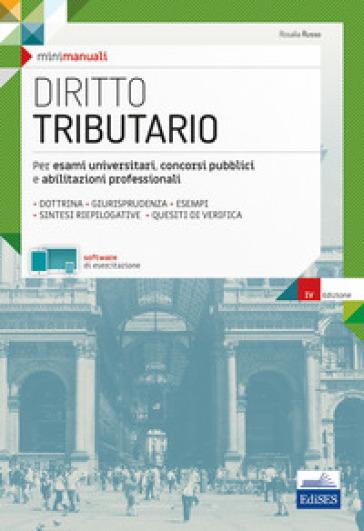 Diritto tributario. Per esami universitari, concorsi pubblici e abilitazioni professionali - Rosalia Russo |