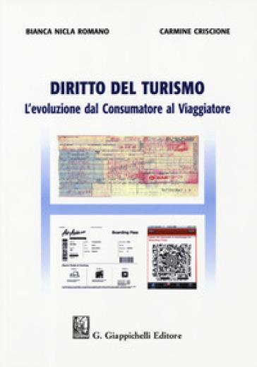 Diritto del turismo. L'evoluzione dal consumatore al viaggiatore - Carmine Criscione   Jonathanterrington.com