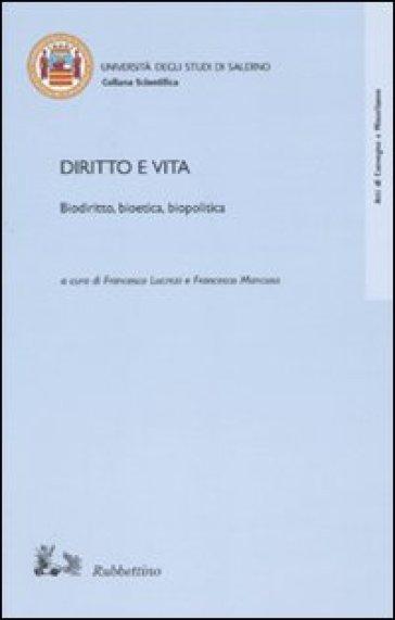 Diritto e vita. Biodiritto, bioetica, biopolitica - F. Mancuso pdf epub