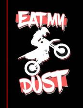 Dirt Bike Rider, Eat, My, Dust, Journal