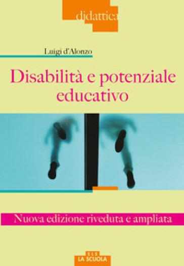 Disabilità e potenziale educativo - Luigi D'Alonzo | Jonathanterrington.com
