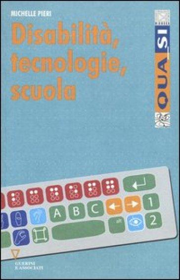 Disabilità, tecnologie, scuola - Michelle Pieri | Thecosgala.com
