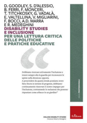 Disability studies e inclusione. Per una lettura critica delle politiche e pratiche educative