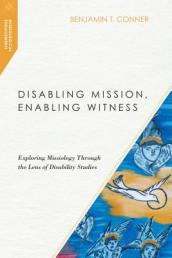 Disabling Mission, Enabling Witness