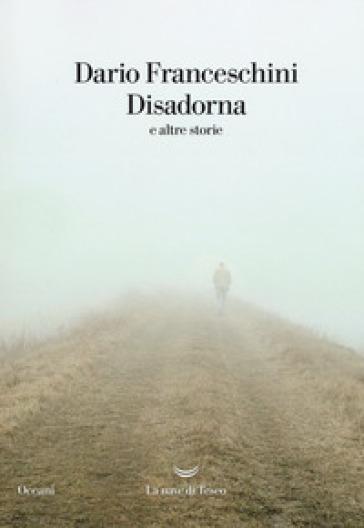 Disadorna e altre storie - Dario Franceschini |