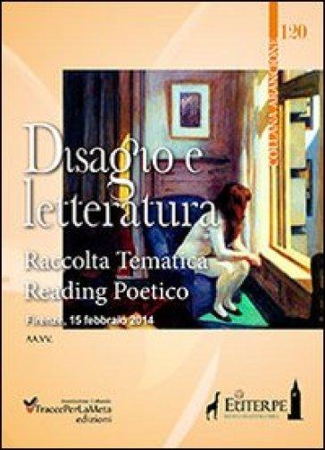 Disagio e letteratura. Raccolta tematica reading poetico Firenze 2014 - L. Spurio  