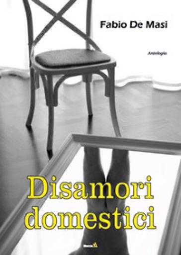 Disamori domestici - Fabio De Masi  