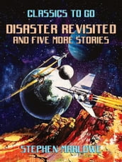 Disaster Revisited and five more stories