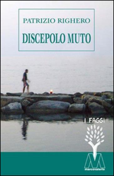 Discepolo muto - Patrizio Righero | Jonathanterrington.com